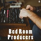 Bed Room Producers by Various Artists