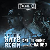 Let the hate begin (feat. X Raided) by Cizco the Hoodfella