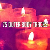 75 Outer Body Tracks von Entspannungsmusik