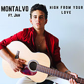 High from Your Love by Montalvo