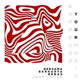 Bersama Berkarya Bebas Compilation / / Express Your Music by Various Artists