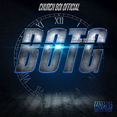 B.O.T.G (Back on the Grind) by Church Boi Official
