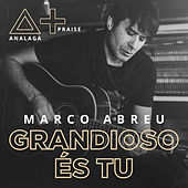 Grandioso És Tu by Analaga