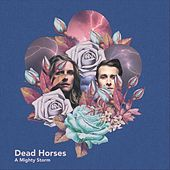 Mighty Storm by Dead Horses