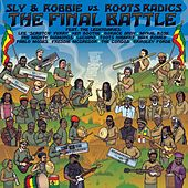 The Final Battle: Sly & Robbie vs. Roots Radics by Various Artists