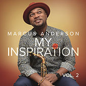 My Inspiration (Vol. 2) by Marcus Anderson