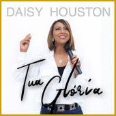 Tua Glória (Ao Vivo) de Daisy Houston