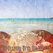 58 Respond with Relaxation von Best Relaxing SPA Music