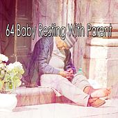 64 Baby Resting with Parent von Best Relaxing SPA Music