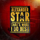 That's What I Do Best de Alexander Star