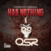 Had Nothing de Onsight Deeda