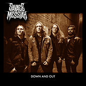 Down and Out by Savage Messiah