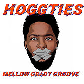 HoggTies by Mellow Grady Groove
