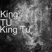 King Tu by King Tu