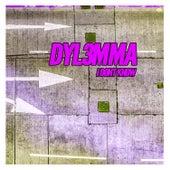 I Don't Know de Dyl3mma