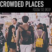 Follow the Group by Crowded Places