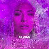 Roll It by Paula Deanda