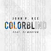 Colorblind by John P. Kee