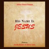 His Name Is Jesus by Jeffrey Dennis