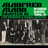 Radio Days, Vol. 3: Manfred Mann Chapter Three (Live Sessions & Studio Rarities) by Manfred Mann Chapter III