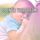 44 Enter Your Dreams von S.P.A