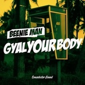 Gyal Your Body by Beenie Man