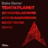 Tenth Planet (Interstellar Remix & Kevin Saunderson Reese You No Remix) by Blake Baxter
