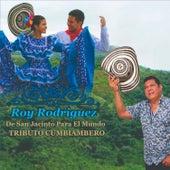 De San Jacinto para el Mundo Tributo Cumbiambero by Roy Rodriguez