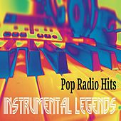 Pop Radio Hits (Instrumental) by Instrumental Legends