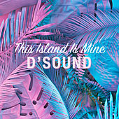This Island Is Mine by D'Sound