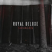 Savages by Royal Deluxe