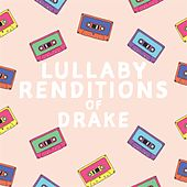 Lullaby Renditions of Drake by Lullaby Players