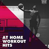 At Home Workout Hits by Various Artists