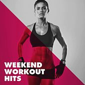Weekend Workout Hits de Various Artists
