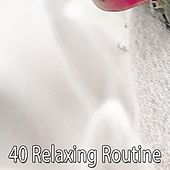 40 Relaxing Routine by Deep Sleep Music Academy