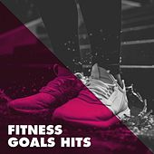 Fitness Goals Hits by Various Artists