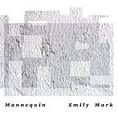 Mannequin by Emily Mark