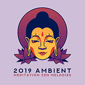 2019 Ambient Meditation Zen Melodies von Lullabies for Deep Meditation