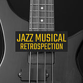 Jazz Musical Retrospection - Retro Sounds, Old School Jazz, Vintage Instrumental Music, Catchy Jazz Songs that'll Make You Feel Better and Easier, Good Mood, Well-Being de Instrumental Jazz Música Ambiental