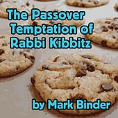 The Passover Temptation of Rabbi Kibbitz (Live at New England Folk Festival) de Mark Binder