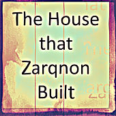 The House that Zarqnon Built (Raw Unpolished Experimental Electronic) de Various Artists