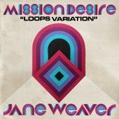 Mission Desire (Loops Variation) by Jane Weaver