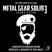Metal Gear Solid 3 - Snake Eater - Main Theme by Geek Music