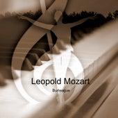 Leopold Mozart: Burlesque de Richard Settlement
