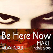 Be Here Now de Maki