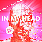 In My Head (Peaktime Borderliners), Vol. 1 - EP de Various Artists