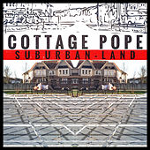 Suburban-Land by Cottage Pope