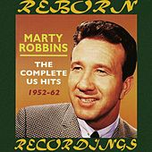 The Complete U.S. Hits 1952-1962 (HD Remastered) by Marty Robbins