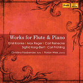 Kronke, Reger & Others: Works for Flute & Piano by Christina Fassbender