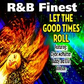 R & B Finest (Let The Good Times Roll) von Various Artists